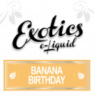 Exotics Banana Birthday e-Liquid